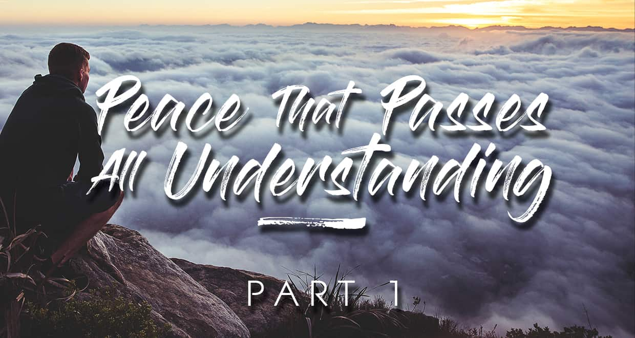 Peace that passes all understanding 1