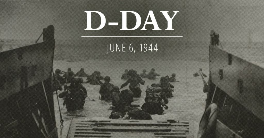 June 6th 1944 – D-Day: 73rd Anniversary