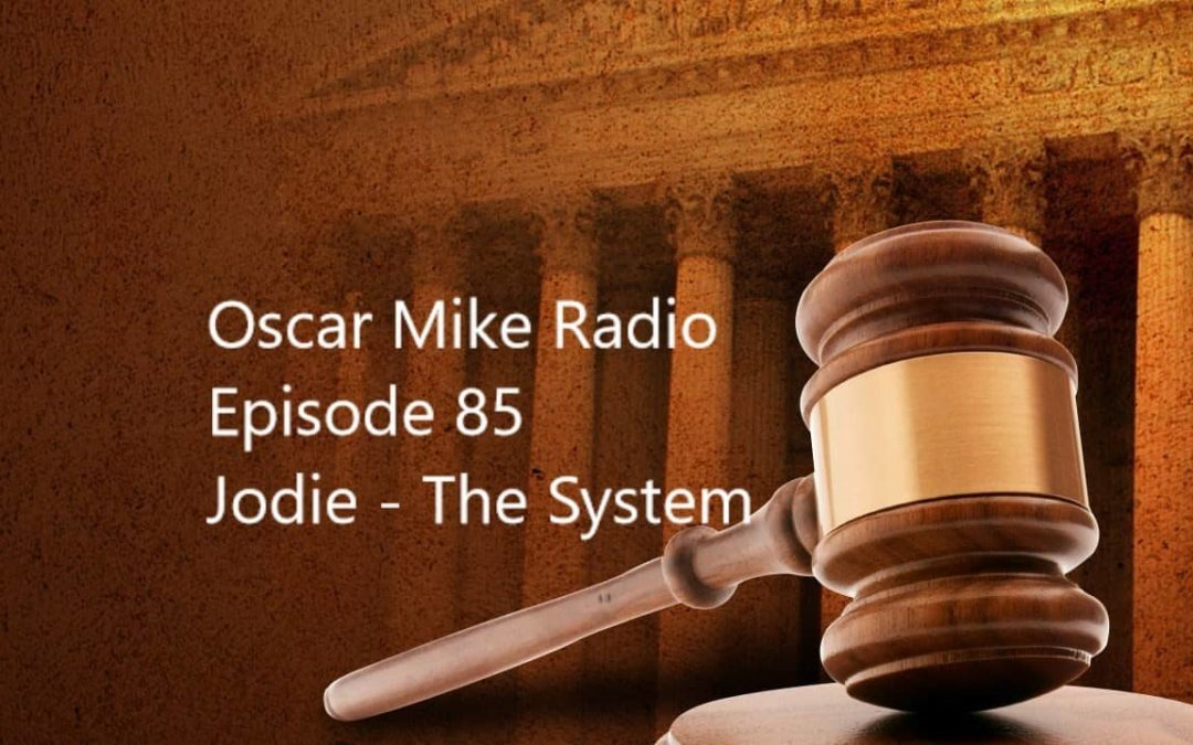 Episode 85 – Jodie Part 2 – The System