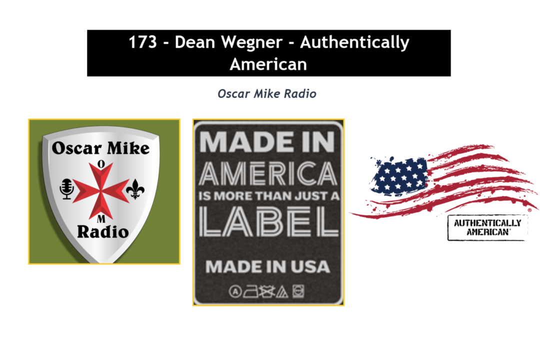 173 – Dean Wegner, CEO of Authentically American
