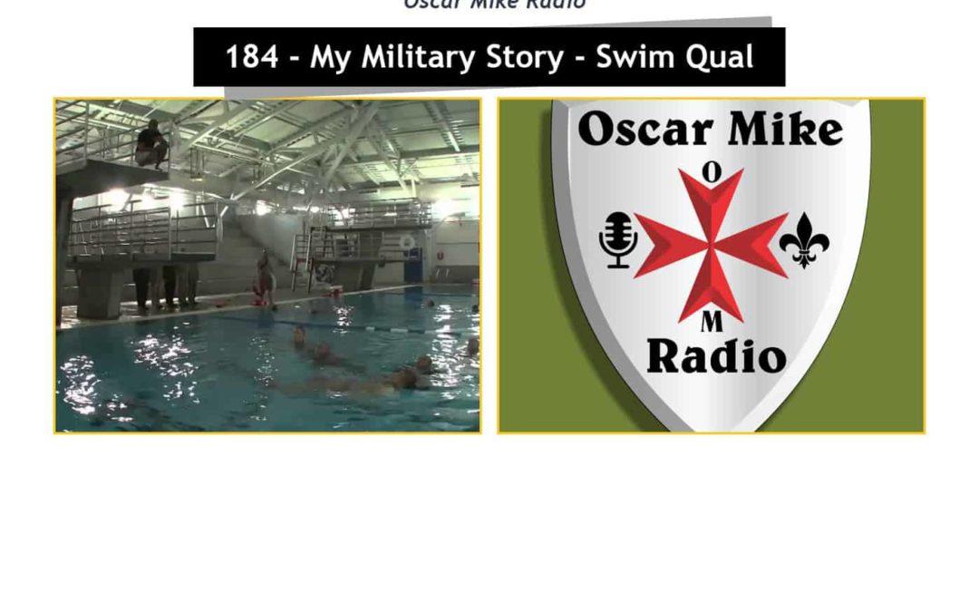184 – My Military Story – Swim Qual