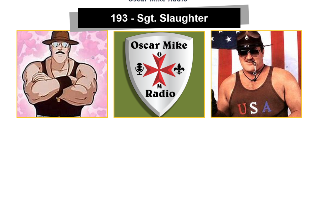 193 – Sgt. Slaughter