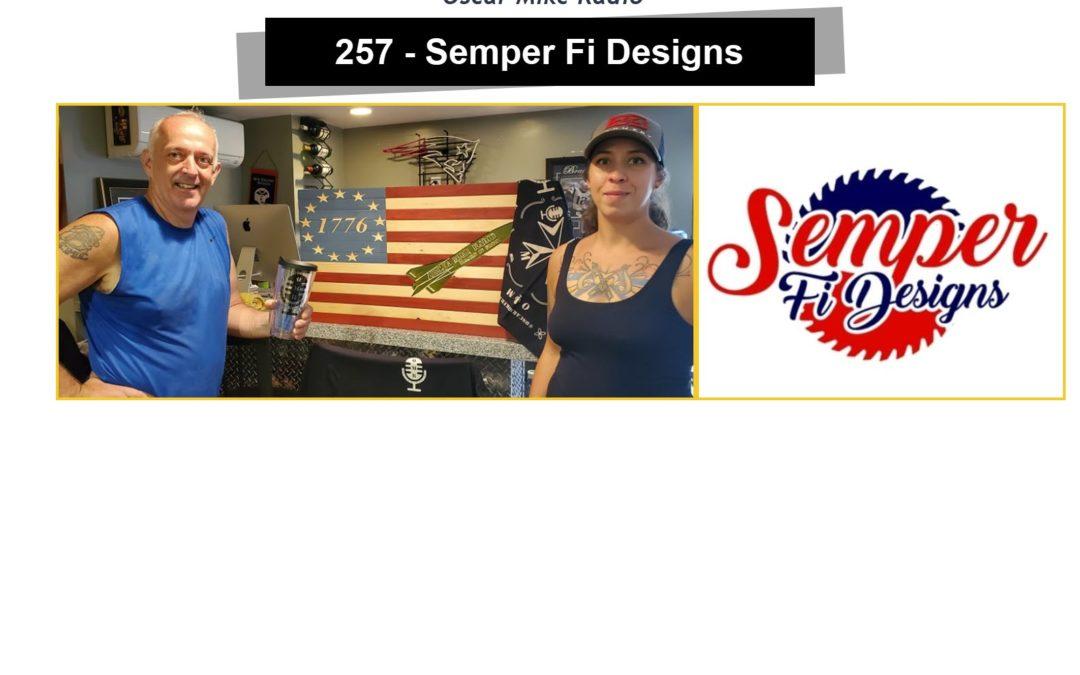 257 – Semper Fi Designs